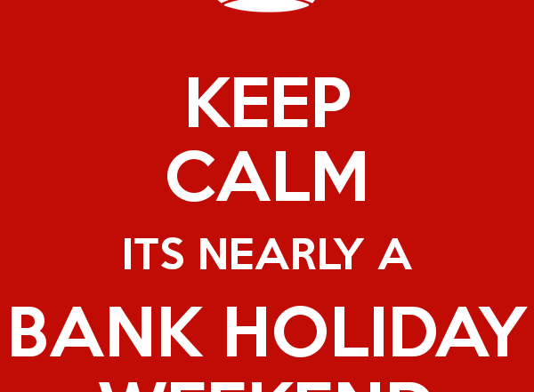 keep-calm-its-nearly-a-bank-holiday-weekend-6
